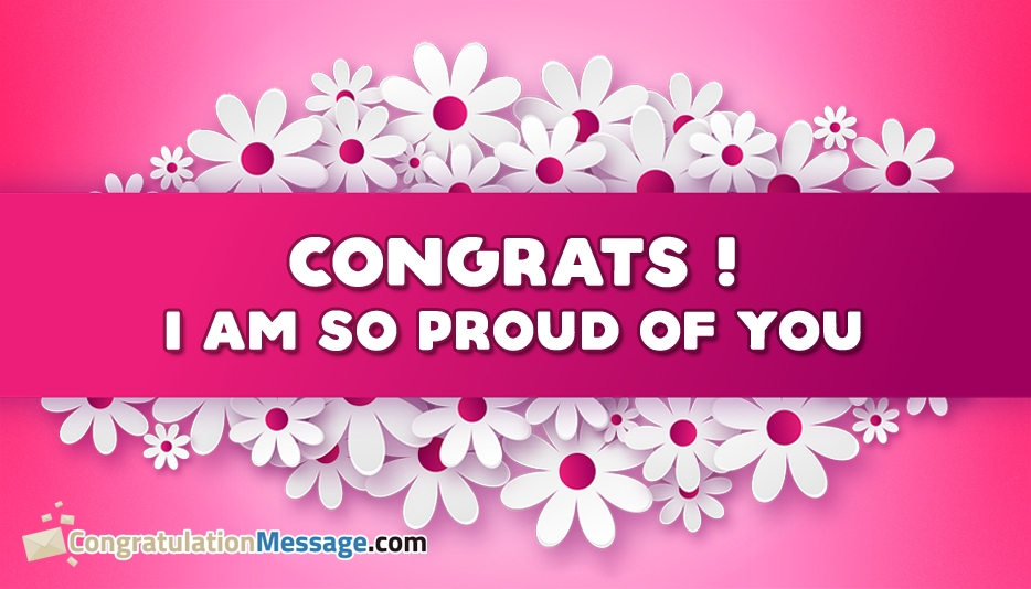 Congrats I am so Proud of You - Congratulation Messages for Success