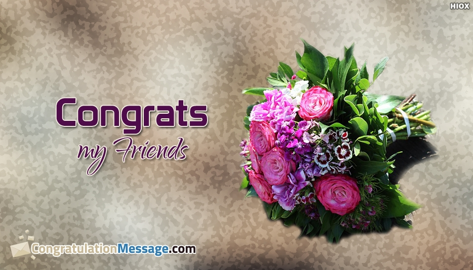 Congrats To My Friends - Congratulation Message for My Friends
