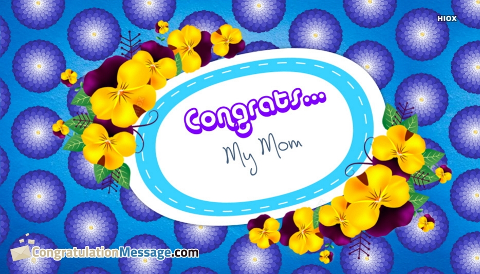 Congratulation Messages for My Mom