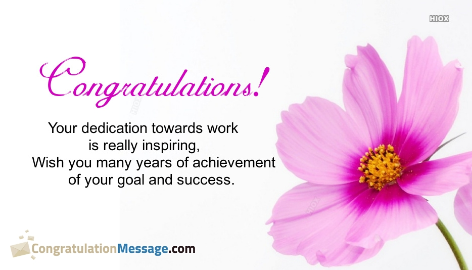 Congrats Wishes For Success | Your Dedication Towards Work Is Really Inspiring, Wish You Many Years Of Achievement Of Your Goal And Success