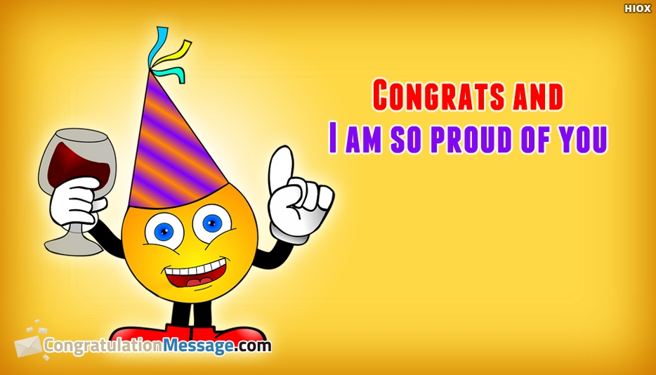 Congratulation Message For Achievements - Congrats and I Am So Proud Of You
