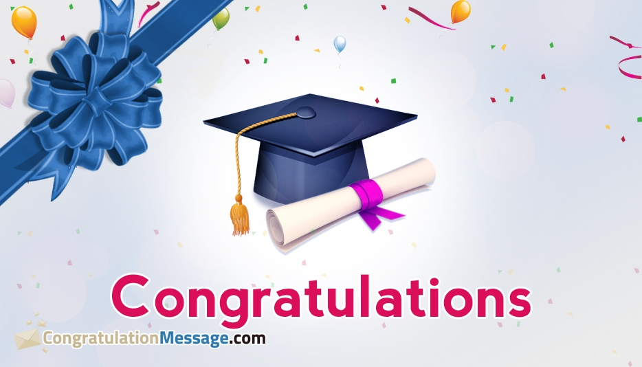 Congratulation Message for Graduation - Congratulation Messages for Graduation