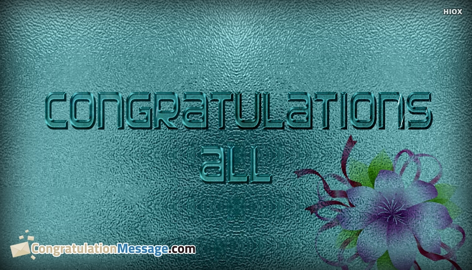Congratulations All - Congratulation Messages for Everyone