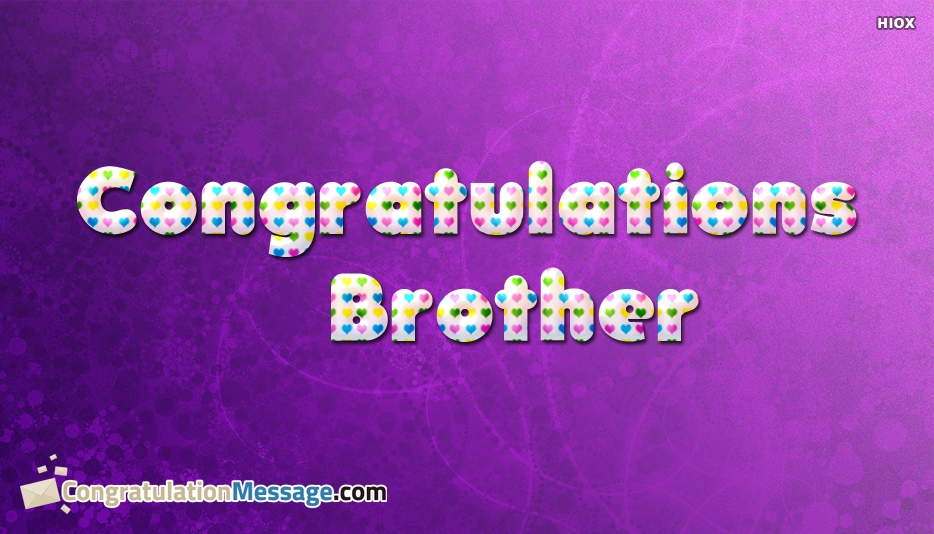 Congratulations Brother - Congratulation Message for Brother
