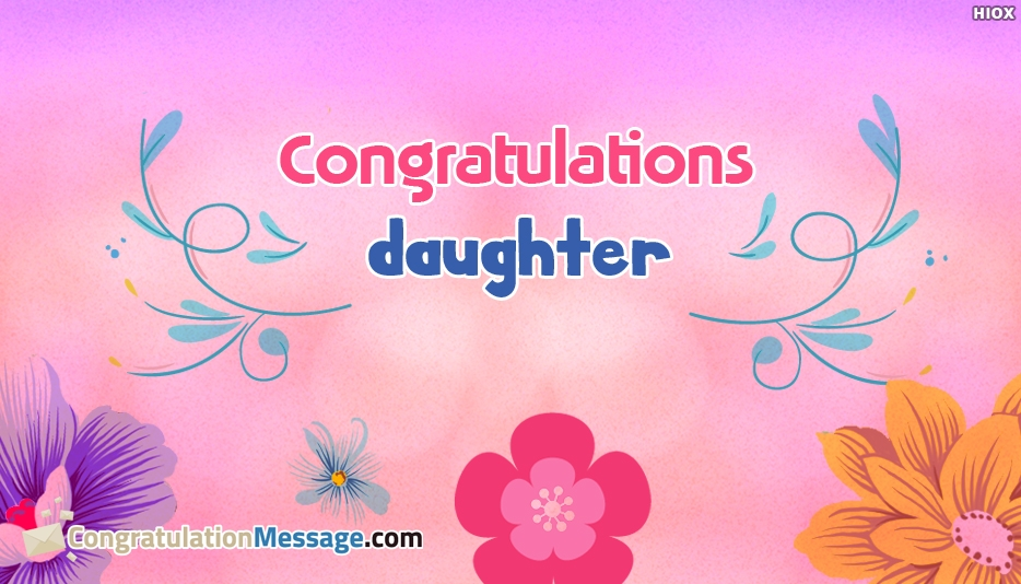 Congratulations to My Lovely Daughter Messages