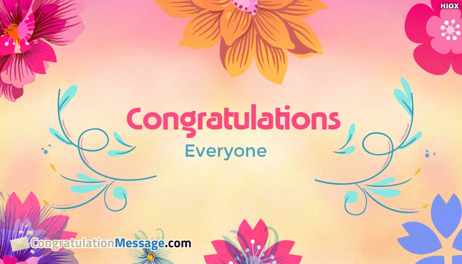 Congratulations Everyone - Congratulation Message for Everyone