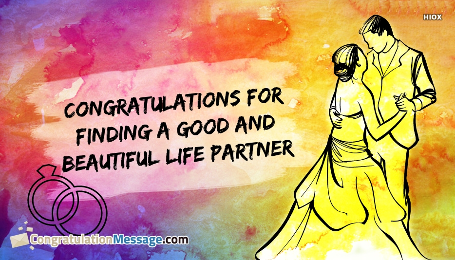 Congratulations For Finding A Good And Beautiful Life Partner