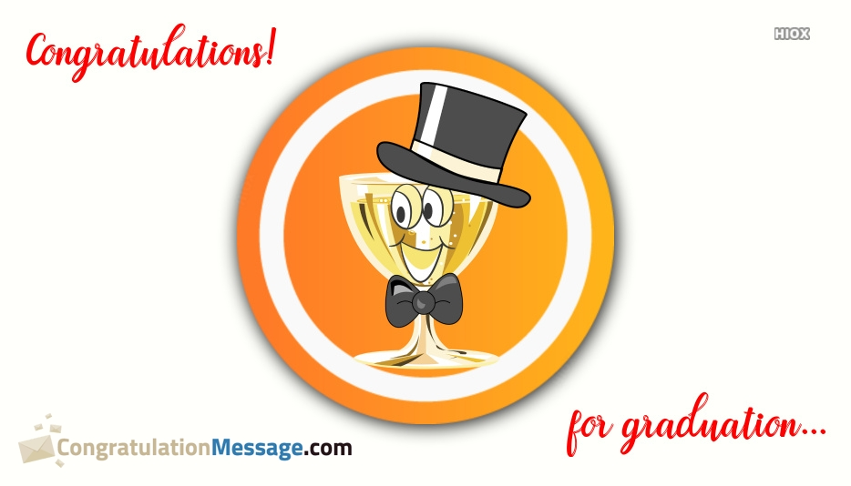 Congratulation Messages for Graduation Wishes