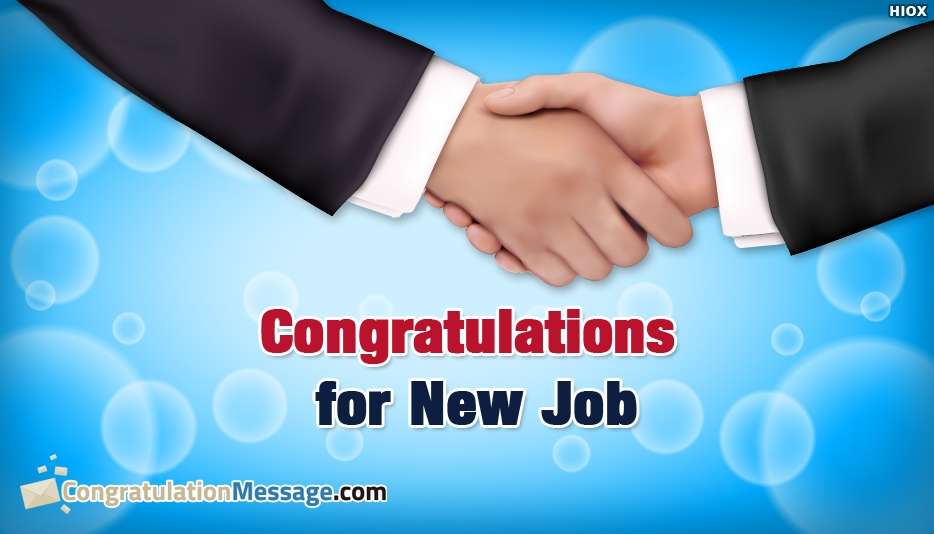 congratulations for new job congratulation messages for new job