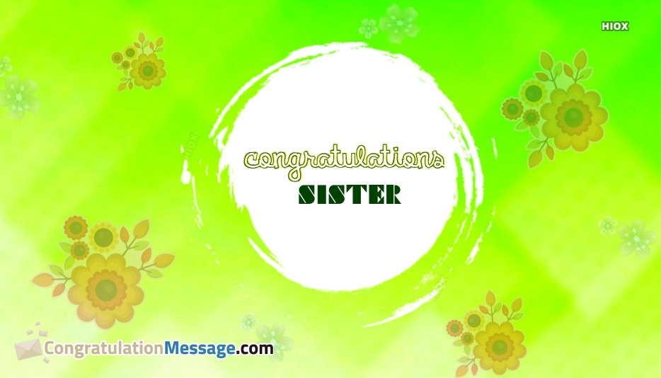 congratulation to sister on her success