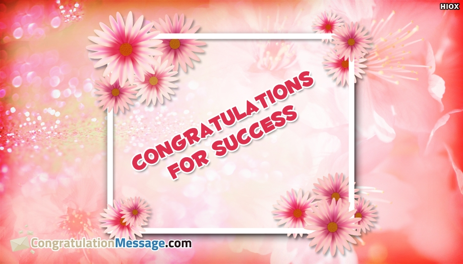Congratulations for Success - Congratulation Messages for Success