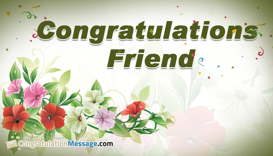 Congratulations Friend - Congratulation Messages for Friends