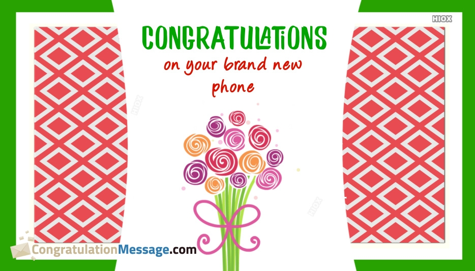 Congratulations On Your New Cell Phone.