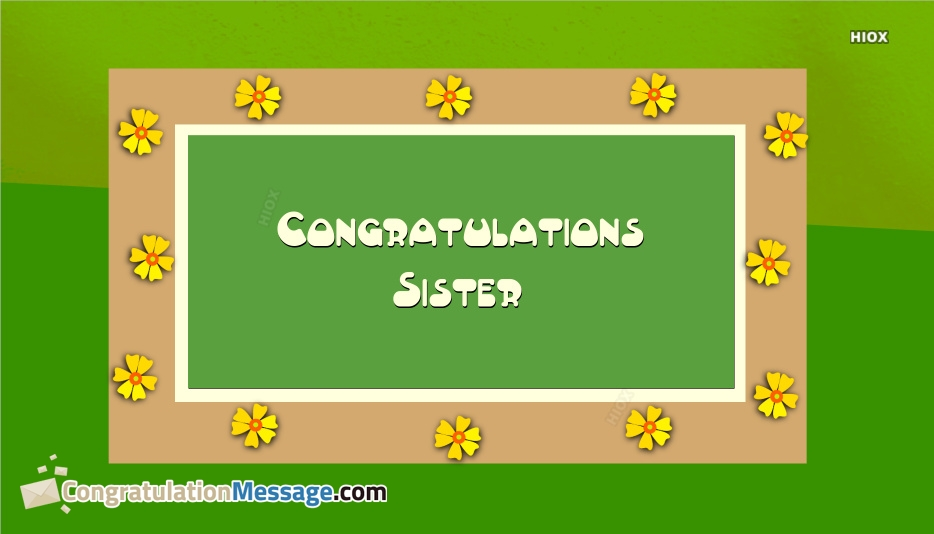 Congratulations To Sister