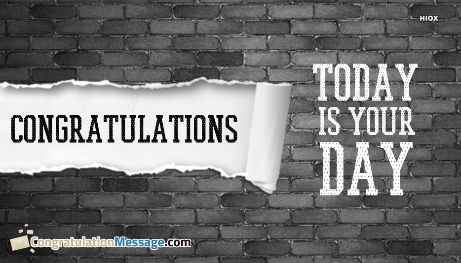 Congratulations! Today Is Your Day