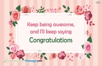 Keep Being Awesome, And I