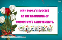 Well Done! May Todays Success Be The Beginning Of Tomorrow's Achievement