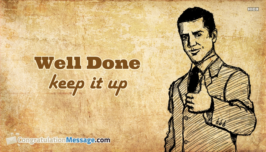 Congratulation Messages for Keep It Up